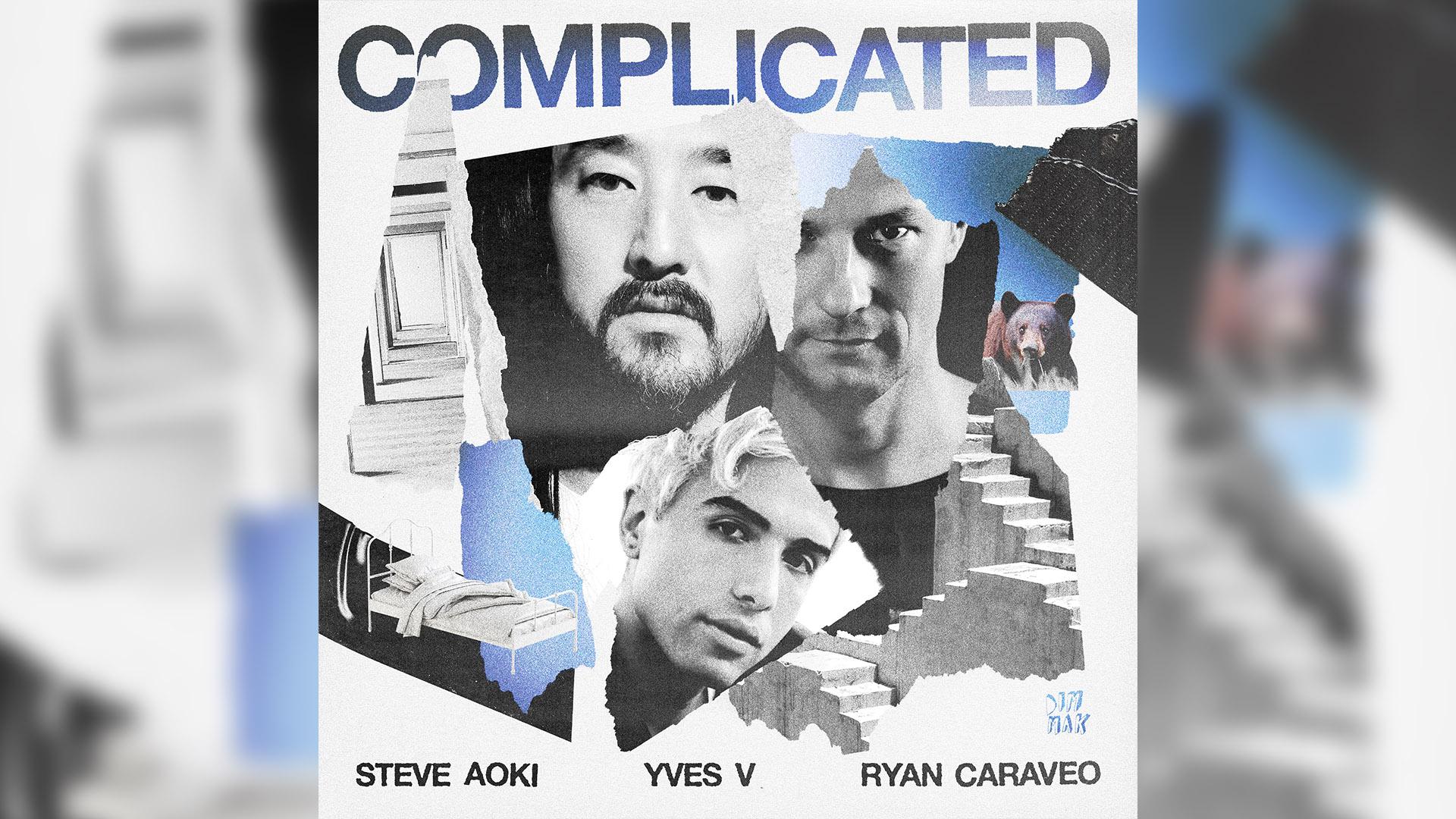 Steve Aoki, Yves V, Ryan Cabrera - Complicated